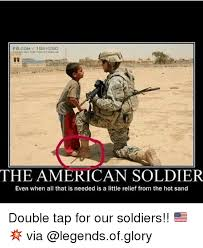Soldier Meme - fbcom 1 boyuso the american soldier even when all that is needed is