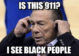 Donald Sterling Memes - i see is this 911 on memegen