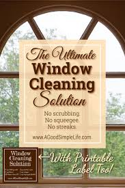 cleaning windows with vinegar the ultimate natural outdoor window cleaning solution u2022 a good