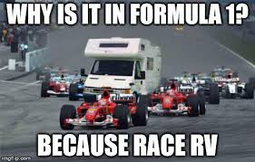 Rv Meme - because race rv because race car know your meme