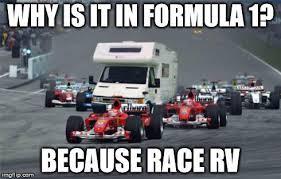Race Car Meme - because race rv because race car know your meme
