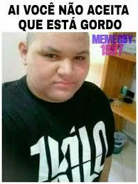 Ai Meme - dopl3r com memes ai voce nao aceita que está gordo