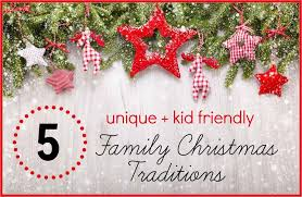 5 family traditions that are unique and kid friendly