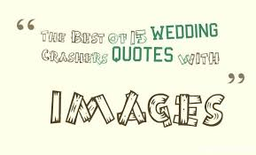 best wedding quotes the best of 14 wedding crashers quotes with images quotes