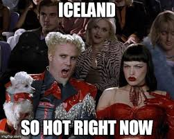 Iceland Meme - it s freezing where i live but imgflip