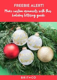 diy ornaments with this free lettering guide brit co