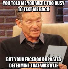 No Text Back Meme - you told me you were too busy to text me back weknowmemes