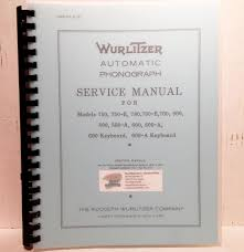 service manual for wurlitzer 750 750 e 780 780 e 700 800 500