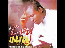 gozie okeke cry for mercy