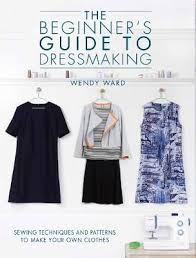 the beginners guide to dressmaking by wendy ward waterstones