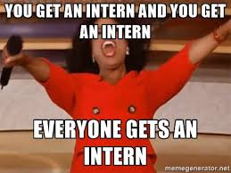 Intern Meme - internships galore join our terrific team labiotech eu