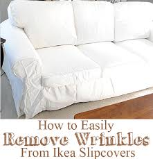 Where To Buy Slipcovers How To Easily Remove Wrinkles From Ikea Slipcovers The Graphics