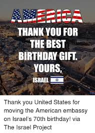 Birthday Gift Meme - thank you for the best birthday gift yours israel thank you united
