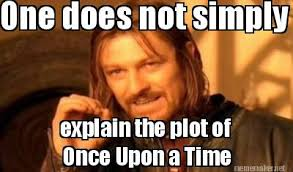 Meme Maker Net - meme maker one does not simply explain the plot of once upon a time