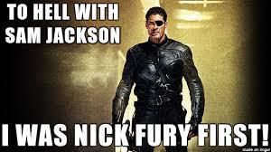 Nick Meme - i was nick fury first meme on imgur