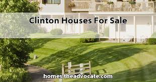 Clinton Houses La Houses For Sale