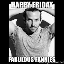 Sexy Friday Memes - happy friday fabulous fannies bradley cooper need sexy help meme
