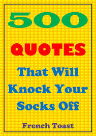 500 quotes that will knock your socks ebook by toast