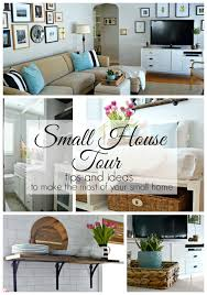 making the most of a small house small house tour