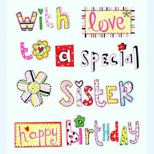 quote for my daughter about life happy birthday sister quotes birthday wishes for my sister