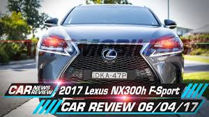 lexus nx300h weight 2017 lexus nx300h f sport review automobile 5s youtube