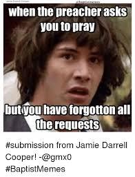 Darrell Meme - jamie darrell cooper when the preacher asks you to pray butyou