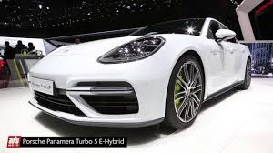 porsche panamera hybrid 2017 porsche panamera turbo s e hybrid salon de genève 2017 youtube