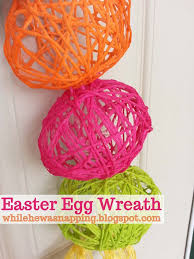 how to make an easter egg wreath easter egg wreath while he was napping