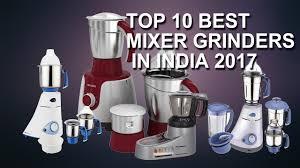 Panasonic Kitchen Appliances India Top 10 Best Mixer Grinders In India 2017 Top 10 Mixer Grinder