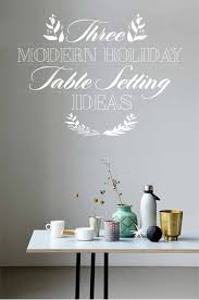 Christmas Table Setting Ideas by Modern Holiday Table Settings U0026 Style Guide Dine X Design