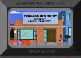 where did that come from u2013 painless dentistrythe simpsons tapped