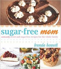 sugar free naturally sweetened fabulous meals for a