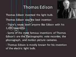 shohan chowdhury 8a thomas edison was the best inventor ppt