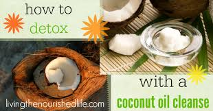 learn how to detox with a coconut oil cleanse the nourished life