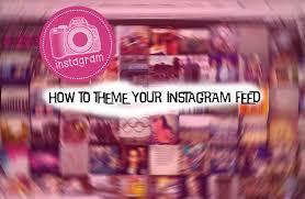 theme ideas for instagram tumblr how to theme your instagram feed youtube