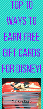 vacation gift cards top 10 ways to earn free disney gift cards disney 10 and