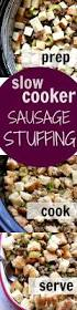 sausage stuffing recipes for thanksgiving slow cooker sausage stuffing crunchy creamy sweet