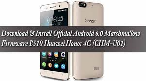 android firmware official marshmallow firmware honor 4c chm u01