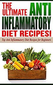 anti inflammatory diet the ultimate anti inflammatory diet