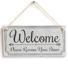 welcome please remove your shoes u0027 cute welcome sign handmade