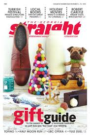 the georgia straight holiday gift guide dec 3 2015 by the