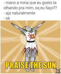 Sun Memes - praise the sun meme by cau礫 do p磽o memedroid
