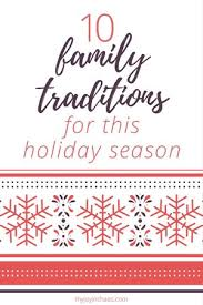 10 family traditions for this season my in chaos