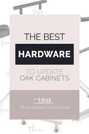 what hardware looks best on oak cabinets the best hardware to update oak cabinets true design house