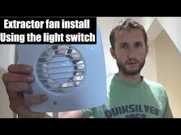 how to fit a bathroom extractor fan using light switch extractor