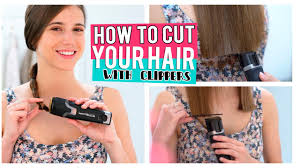 cut your own hair with clippers women how to cut your hair with clippers youtube