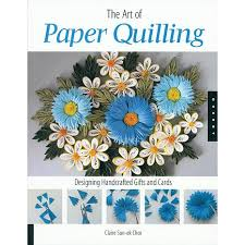 the of paper quilling designing handcrafted gifts and cards
