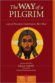 the way of the pilgrim the way of a pilgrim and the pilgrim continues his way shambhala