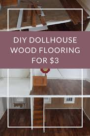 Sticky Back Laminate Flooring Diy Hardwood Dollhouse Flooring From Vinyl Tiles Little Victorian