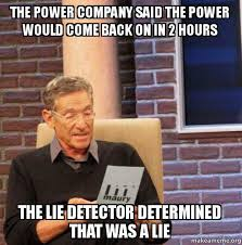 Power Meme - the power company said the power would come back on in 2 hours the